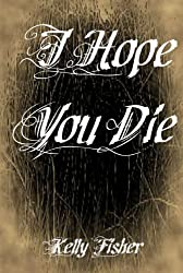 I Hope You Die (English Edition)