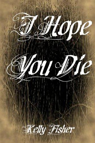 I Hope You Die