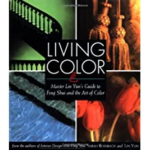Living Color: Master Lin Yuns Guide to Feng Shui and the Art of Color by Sarah Rossbach (1994-10-15)