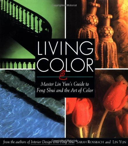 Living Color: Master Lin Yun's Guide to Feng Shui and the Art of Color: 1 by Sarah Rossbach (2000-08-29)