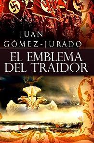 El Emblema del Traidor par Juan Gómez-Jurado