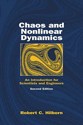 [Chaos and Nonlinear Dynamics: An Introduction for Scientists and Engineers] (By: Robert C. Hilborn) [published: January, 2001]
