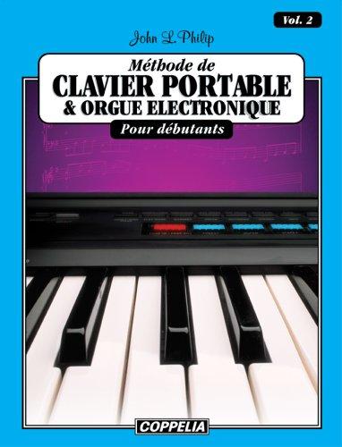 Méthode de clavier portable et orgue électronique pour débutants vol. 2 (French Edition)