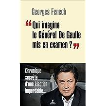"""""""Qui imagine le Général De Gaulle mis en examen ?"""""""