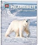 WAS IST WAS Band 36 Polargebiete. Leben in eisigen Welten (WAS IST WAS Sachbuch, Band 36)