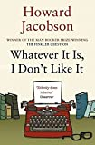Whatever it is, I Don't Like it by JACOBSON HOWARD(1905-07-04) -
