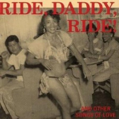 Ride Daddy Ride: And Other Songs of Love by Fats Noel (2001-08-14) (Miles Moose)