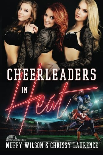 Cheerleaders in Heat by Muffy Wilson (2015-09-05)