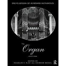 The Organ: An Encyclopedia by Douglas Bush (Editor), Richard Kassel (Editor) (25-Sep-2014) Paperback
