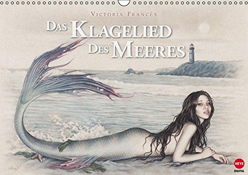 Das Klagelied des Meeres (Wandkalender 2016 DIN A3 quer): Victoria Francés Märchenadaption als Kalender - ein Muss für alle Fans! (Monatskalender, 14 Seiten) (CALVENDO Kunst)