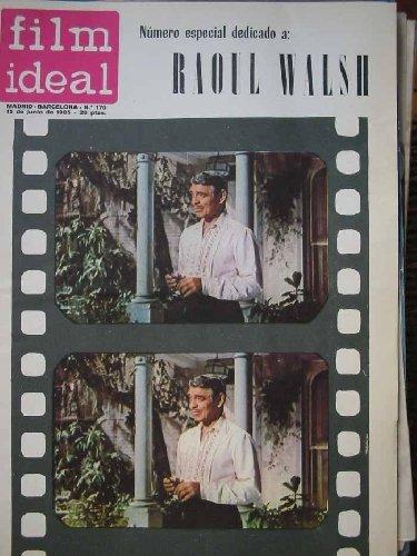 FILM IDEAL. REVISTA DE CINE. Junio 1965 nº170. Especial dedicado a Raoul Walsh