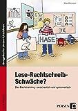 Lese-Rechtschreib-Schwäche?: Das Basistraining - anschaulich und systematisch (2. bis 4. Klasse)