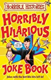 Horribly Hillarious Joke Book (Horrible Histories)
