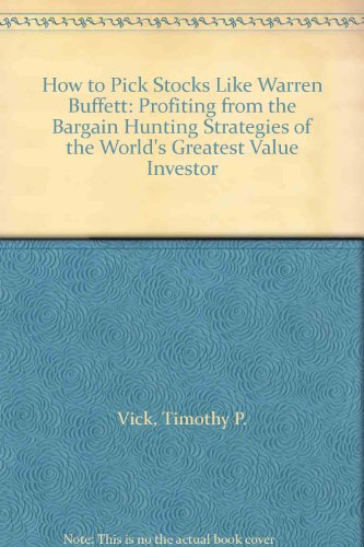 how-to-pick-stocks-like-warren-buffett-profiting-from-the-bargain-hunting-strategies-of-the-worlds-g