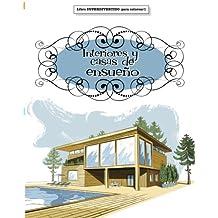 Libros para Colorear Adultos : Interiores y casas de ensueño: Volume 1 (Libros superdivertidos para colorear)
