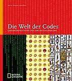Die Welt der Codes: Geheime Botschaften und ihre Entschlüsselung (Best of National Geographic)