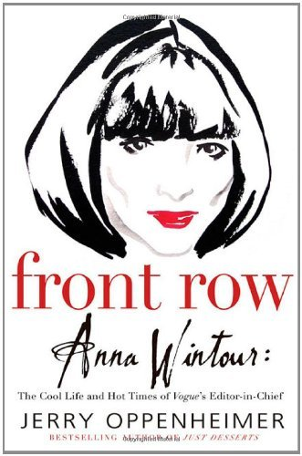 front-row-anna-wintour-the-cool-life-and-hot-times-of-vogues-editor-in-chief-by-jerry-oppenheimer-20