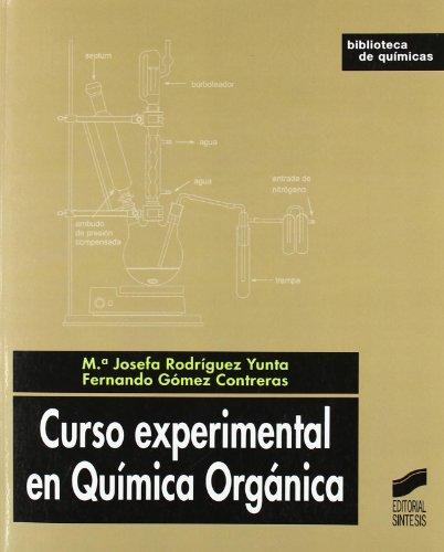 Descargar Libro Curso experimental en química orgánica (Biblioteca de químicas) de María Josefa Rodríguez Yunta