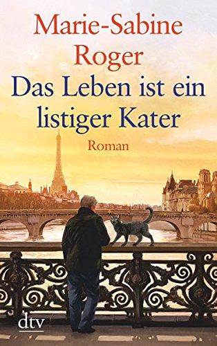 Das Leben ist ein listiger Kater: Roman (dtv großdruck, Band 25376)