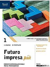 Futuro impresa più. Per le Scuole superiori. Con ebook. Con espansione online: 1