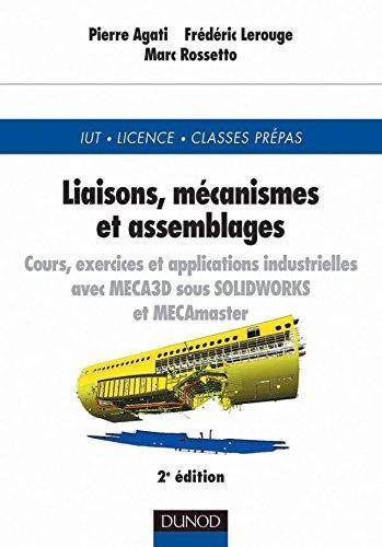 Liaisons, mcanismes et assemblages : Cours, exercices et applications industrielles