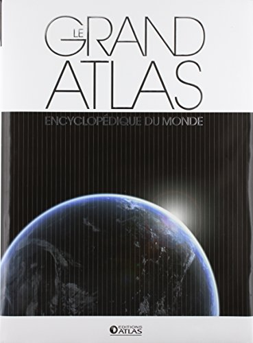 Le grand atlas encyclopédique du monde