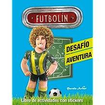 Futbolín. Desafío aventura: Libro de actividades con stickers (Futbolin Especiales)