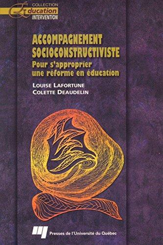Accompagnement socioconstructiviste: Pour s'approprier une rforme en ducation