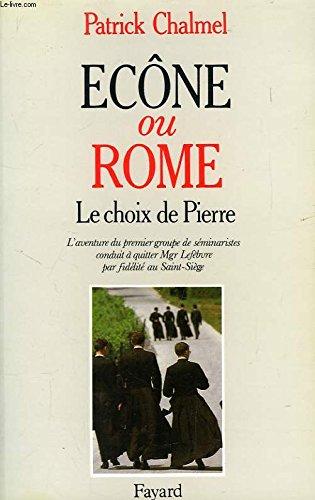 Ecône ou Rome ? : Le Choix de Pierre