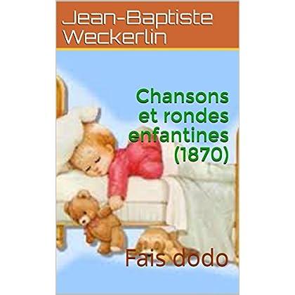 Chansons et rondes enfantines (1870): Fais dodo