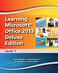 Learning Microsoft Office 2013 Deluxe Edition: Level 1 1st edition by Emergent Learning LLC, Weixel, Suzanne, Wempen, Faithe, Skin (2013) Hardcover
