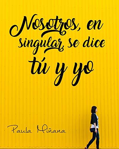Nosotros, en singular, se dice tú y yo (Spanish Edition)