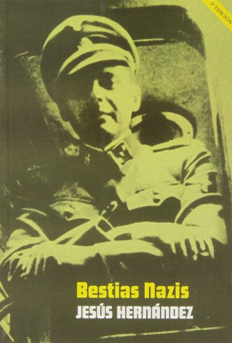 Bestias Nazis. Los Verdugos De Las SS - 2 Edición