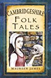 Cambridgeshire Folk Tales (Folk Tales: United Kingdom)