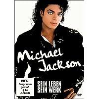 Michael Jackson: Sein Leben - Sein Werk