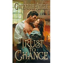 Trust To Chance (Zebra Historical Romance) by Gwyneth Atlee (2001-12-01)
