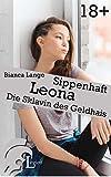 Leona - Sippenhaft: Die Sklavin des Geldhais