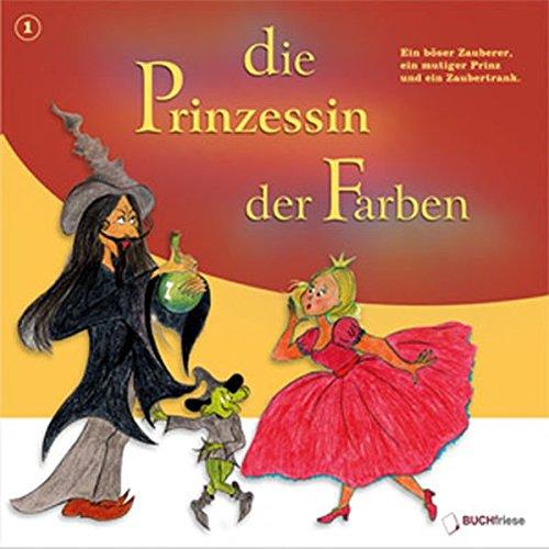 Die Prinzessin der Farben: Kinderhörspiel ab 6 Jahren