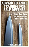 Best Wilderness Knives - Advanced Knife Training for Self Defense: Everything You Review
