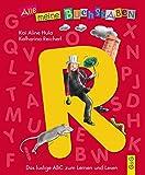 Alle meine Buchstaben - R: Das lustige ABC zum Lernen und Lesen (Alle meine Buchstaben / Das Alphabet in 24 attraktive Bände verpackt: So bekommt ... für Vorschulkinder und Schulanfänger)