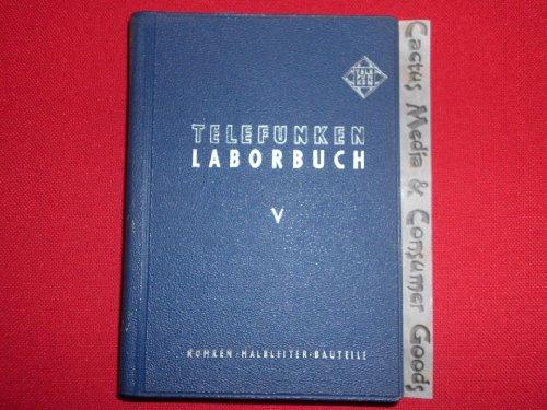 Telefunken-Laborbuch für Entwicklung, Werkstatt und Service. Bd. 5
