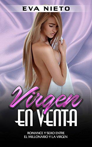 Virgen en Venta: Romance y Sexo entre el Millonario y la Virgen (Novela Romántica y Erótica)