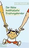 Der kleine buddhistische Erziehungsberater