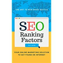 SEO Ranking Factors: The Art to Win Every Battle (English Edition)