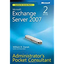 Microsoft Exchange Server 2007 Administrator's Pocket Consultant (2nd Edition) by William Stanek (2008-05-10)