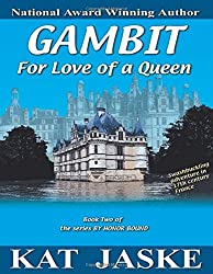 Gambit for Love of a Queen: Book Two of the series By Honor Bound