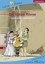 Der kleine Römer. Lesenlernen mit der Lese Biene. Lesestufe 4