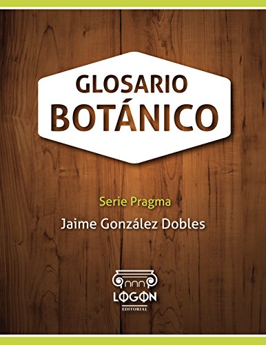 Glosario Botánico (Pragma) por Jaime González Dobles