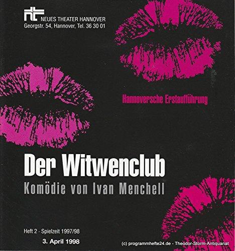 Programmheft Der Witwenclub. Komödie von Ivan Menchell. Premiere 3. April (Mech Kostüm)