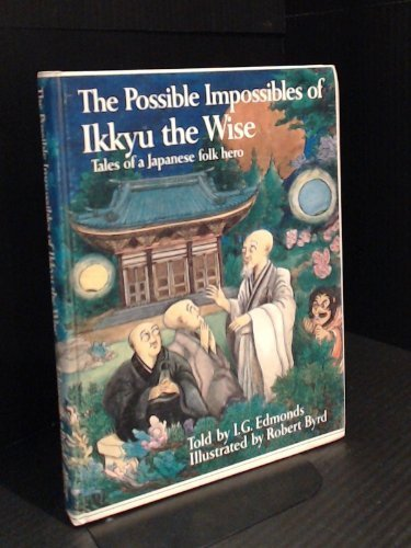 The Possible Impossibles of Ikkyu the Wise